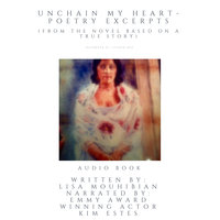 Unchain My Heart - Poetry Excerpts (from the the novel based on a