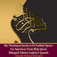 The Meaning of Surah 01 Al-Fatihah Opener (La Apertura) From Holy Quran Bilingual Edition English & Spanish - Jannah Firdaus Mediapro
