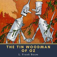 The Tin Woodman of Oz - L. Frank Baum