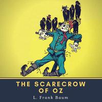 The Scarecrow of Oz - L. Frank Baum