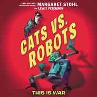 Cats vs. Robots - Margaret Stohl, Lewis Peterson