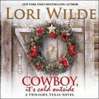 Cowboy, It's Cold Outside - Lori Wilde