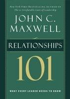 Relationships 101 - John C. Maxwell