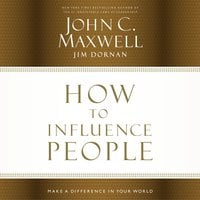 How to Influence People - John C. Maxwell, Jim Dornan