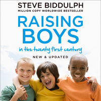 Raising Boys in the 21st Century - Steve Biddulph