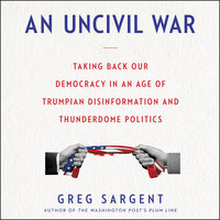 An Uncivil War - Greg Sargent