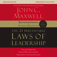 the 21 Irrefutable Laws of Leadership - John C. Maxwell