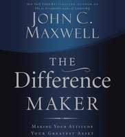 The Difference Maker - John C. Maxwell