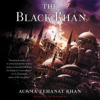 The Black Khan - Ausma Zehanat Khan