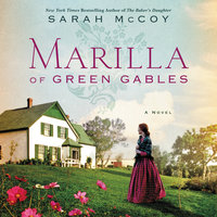 Marilla of Green Gables - Sarah McCoy