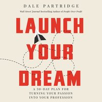 Launch Your Dream - Dale Partridge