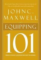 Equipping 101 - John C. Maxwell