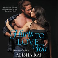 Hurts to Love You - Alisha Rai