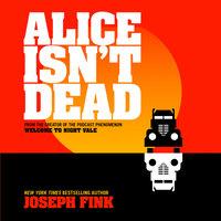 Alice Isn't Dead - Joseph Fink
