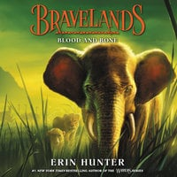 Bravelands #3: Blood and Bone - Erin Hunter