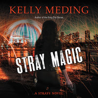 Stray Magic - Kelly Meding