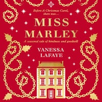 Miss Marley: A Christmas ghost story – a prequel to A Christmas Carol - Vanessa Lafaye