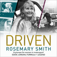 Driven: A pioneer for women in motorsport – an autobiography - Rosemary Smith