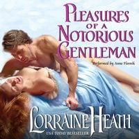 Pleasures of a Notorious Gentleman - Lorraine Heath