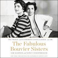 The Fabulous Bouvier Sisters - Sam Kashner