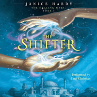 The Healing Wars: Book I: The Shifter - Janice Hardy