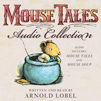 The Mouse Tales Audio Collection - Arnold Lobel