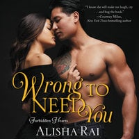 Wrong to Need You - Alisha Rai
