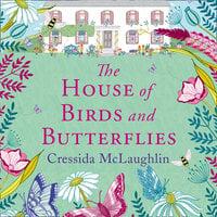The House of Birds and Butterflies - Cressida McLaughlin