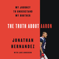 The Truth About Aaron - Jonathan Hernandez