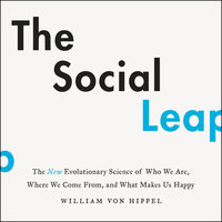 The Social Leap - William von Hippel