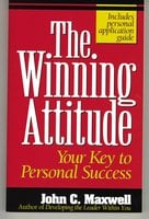 The Winning Attitude - John C. Maxwell