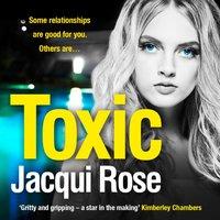 Toxic - Jacqui Rose