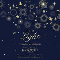 In This Light: Thoughts for Christmas - Justin Welby