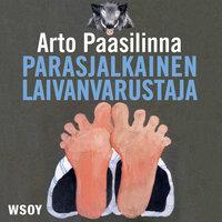 Parasjalkainen laivanvarustaja - Arto Paasilinna