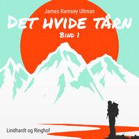 Det hvide tårn - Bind 1 - James Ramsey Ullman