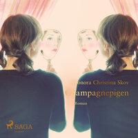 Champagnepigen - Leonora Christina Skov