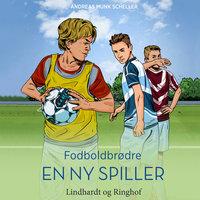 Fodboldbrødre - En ny spiller - Andreas Munk Scheller
