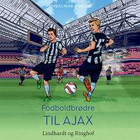 Fodboldbrødre - Til Ajax - Andreas Munk Scheller