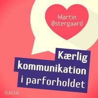 Kærlig kommunikation i parforholdet - Martin Østergaard