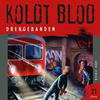 Koldt Blod 21 - Drengebanden - Jørn Jensen