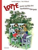 Lotte, Jonas og Mia fra Spektakelmagergade - Astrid Lindgren