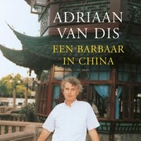 Een barbaar in China - Adriaan van Dis