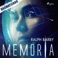 Memoria - Dramatizado - Ralph Barby