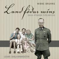 Land föður míns - Wibke Bruhns
