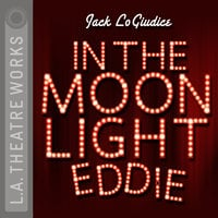 In the Moonlight Eddie - Jack LoGiudice