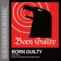 Born Guilty - Ari Roth,Peter Sichrovsky