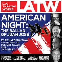 American Night: The Ballad of Juan Jose - Jo Bonney,Richard Montoya,Culture Clash