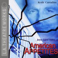 American Appetites - Joyce Carol Oates,Nick Olcott