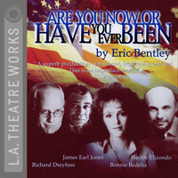 Are You Now or Have You Ever Been? - Eric Bentley