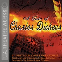 A Tale of Charles Dickens - Janet Dulin Jones,Paul Lazarus
